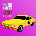 FUNK BUTCHER feat. AKATRIEL - STREETS OF AFRICA