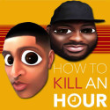 #HowToKillAnHour with Funk Butcher